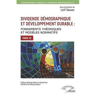 Dividende démographique et développement durable Tome 2: Fondements théoriques et modèles normatifs