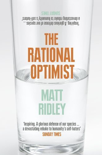 The Rational Optimist by Ridley, Matt (2011) Paperback