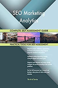 seo en marketing: SEO Marketing Analytics All-Inclusive Self-Assessment - More than 700 Success Cr...