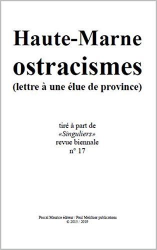 Haute-Marne ostracismes: (lettre à une élue de province) (French Edition)