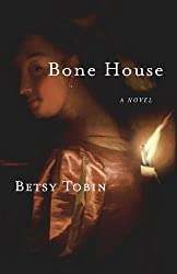 Bone House: A Novel