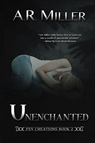 Unenchanted (Fey Creations Book 2)