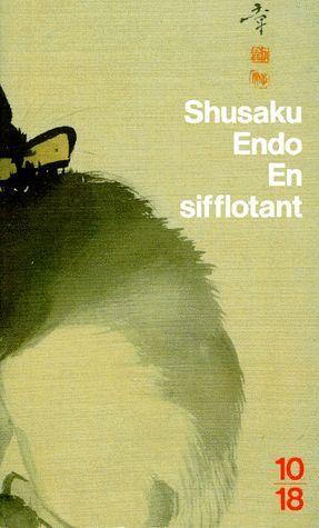 En sifflotant de Shûsaku Endô