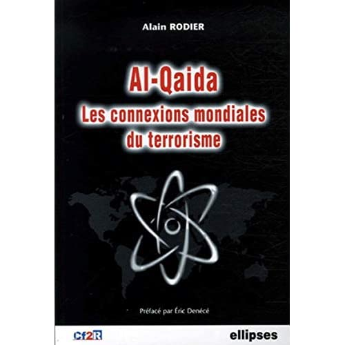 Al-Qaida, les connexions mondiales du terrorisme