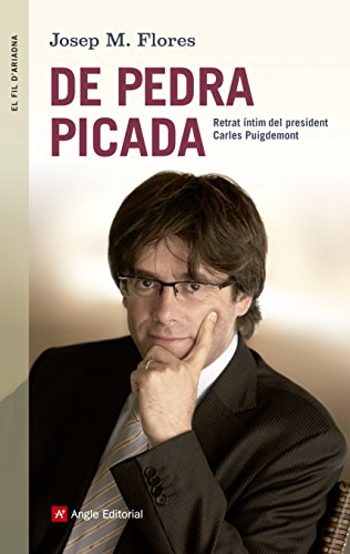 De pedra picada: Retrat íntim del president Carles Puigdemont (El fil d'Ariadna)