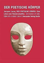 Der poetische Körper: Eine Lehre vom Theaterschaffen