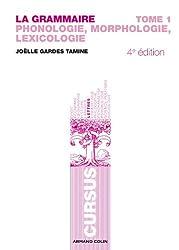 La grammaire T1 - 4e éd. - Phonologie, Morphologie, Lexicologie