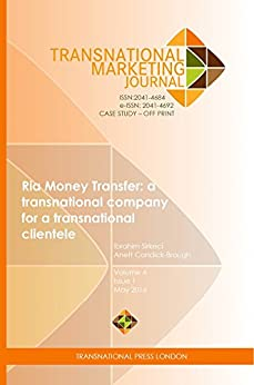 Ria Money Transfer: a transnational company for a transnational clientele (Management Series) by [Sirkeci, Ibrahim, Condick-Brough, Anett]