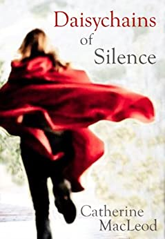 Daisychains of Silence by [MacLeod, Catherine]