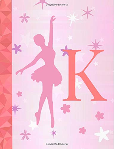 K: Ballet Notebook for Girls ~ Wide Ruled Composition Notebook 8.5