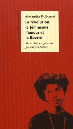 La révolution; le féminisme; l'amour et la liberté