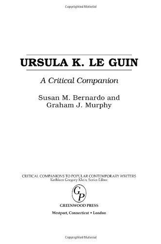 Ursula K. Le Guin: A Critical Companion (critical Companions To Popular Contemporary Writers) por Graham J. Murphy