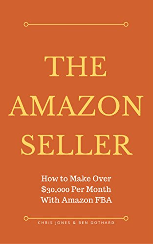 the-amazon-seller-how-to-make-over-30000-per-month-with-amazon-fba-by-optimizing-your-product-listin