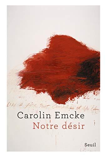 Notre désir (Sciences humaines (H.C.)) par Carolin Emcke