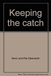 KEEPING THE CATCH.