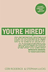 You're Hired! Interview Answers: Impressive Answers to Tough Interview Questions