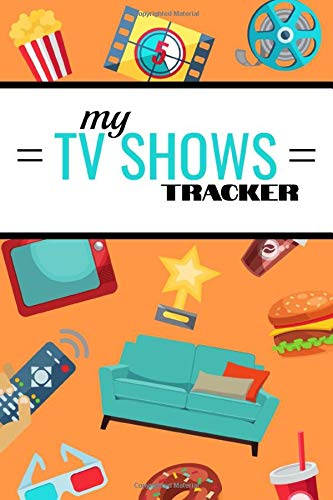 My TV SHOWS Tracker: TV shows log book for tracking   Binge watching Journal   120 pages, 6x9 inches   Gift for TV Series fans
