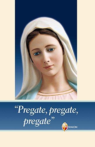 «Pregate, pregate, pregate»