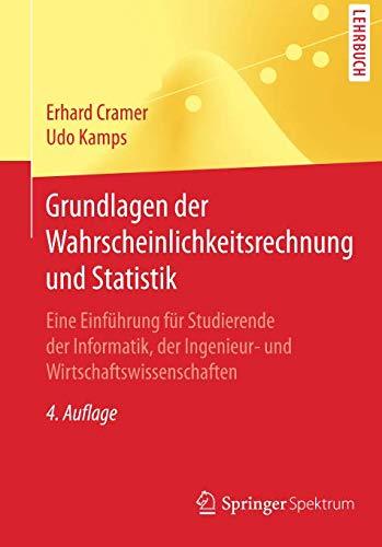 Grundlagen der Wahrscheinlichkeitsrechnung und Statistik: Eine Einführung für Studierende der Informatik, der Ingenieur- und Wirtschaftswissenschaften (Springer-Lehrbuch)