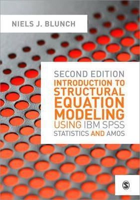 [ Introduction to Structural Equation Modeling Using IBM SPSS Statistics and AMOS By Blunch, Niels , Paperback, Nov- 09- 2012 ]
