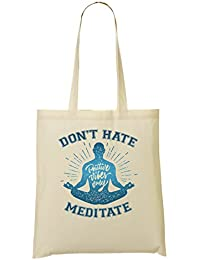 Dont Hate Meditate Cool Phrases Collection Funny Words Yoga Lifestyle Sacchetto  Di Tote 0c8c52ffbda