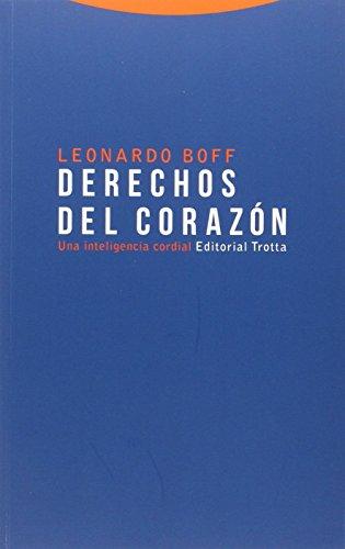 Derechos del corazón: Una inteligencia cordial (Estructuras y procesos. Religión) por Leonardo Boff