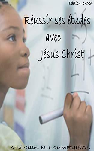 Couverture du livre Réussir ses études avec Jésus Christ