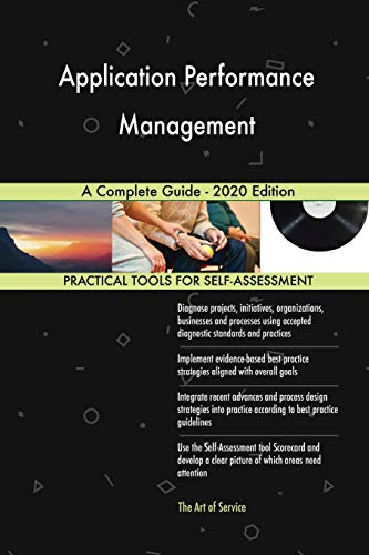 Application Performance Management A Complete Guide - 2020 Edition