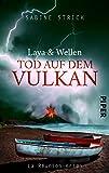 Lava und Wellen: Tod auf dem Vulkan: Kriminalroman (La Réunion-Krimi, Band 1) von Sabine Strick