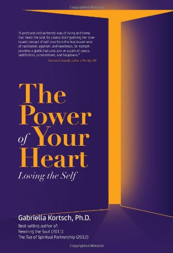 The Power of Your Heart: Loving the Self