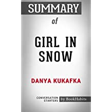 Conversation Starters: Girl in Snow: A Novel by Danya Kukafka