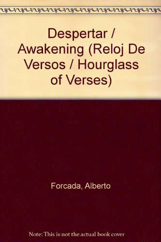 Despertar/Awakening (Reloj de versos/Hourglass of Verses) por Alberto Forcada