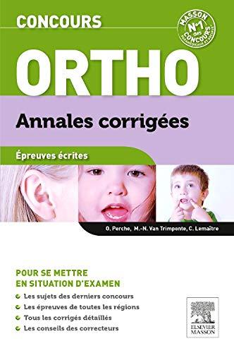 Concours Ortho Annales corrigées: Epreuves écrites par Olivier Perche