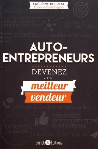 Auto-entrepreneurs, devenez votre meilleur vendeur ! par
