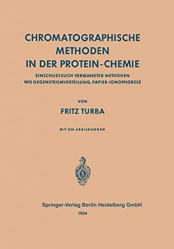 Chromatographische Methoden in der Protein-Chemie: Einschliesslich Verwandter Methoden wie Gegenstromverteilung, Papier-Ionophorese