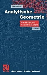 Analytische Geometrie. Eine Einführung für Studienanfänger (vieweg studium; Grundkurs Mathematik)
