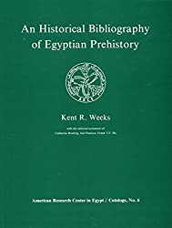 An Historical Bibliography of Egyptian Prehistory (Catalogs / American Research Center in Egypt)
