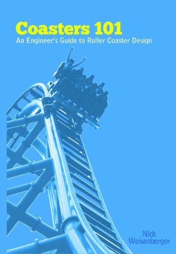 Coasters 101: An Engineer's Guide to Roller Coaster Design (English Edition)