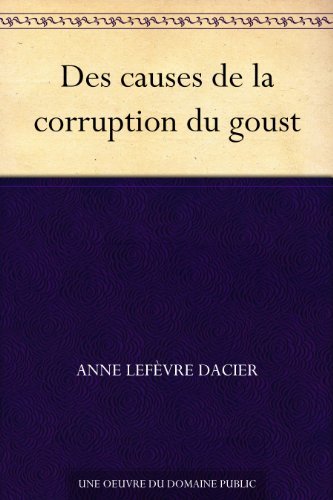 Des causes de la corruption du goust (French Edition)