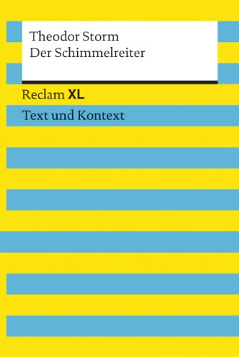 Der Schimmelreiter. Textausgabe mit Kommentar und Materialien: Reclam XL - Text und Kontext