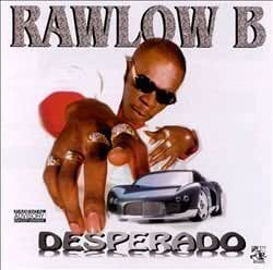 Desperado by Rawlow B (1999-08-31)