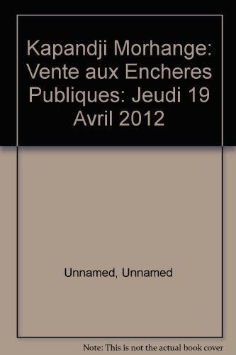 Kapandji Morhange: Vente aux Encheres Publiques: Jeudi 19 Avril 2012