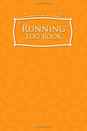 Running Log Book: Runners Log Book, Running Log Journal, Training Logs For Runners, Track Distance, Time, Speed, Weather, Calories & Heart Rate: Volume 29 por Rogue Plus Publishing
