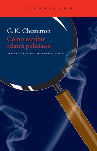 Cómo escribir relatos policíacos (Acantilado) por G.K. Chesterton