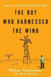 Boy Who Harnessed the Wind: Creating Currents of Electricity and Hope by William Kamkwamba (2009-09-29)