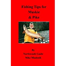 Fishing Tips For Muskie & Pike (English Edition)