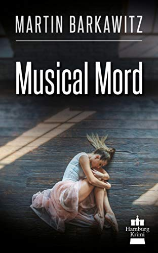 Musical Mord: SoKo Hamburg 2 - ein Heike Stein Krimi (Soko Hamburg - Ein Fall für Heike Stein) -