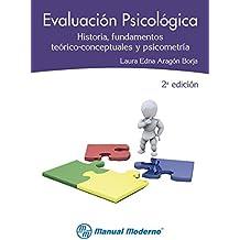 Evaluación psicológica. Historia, fundamentos teórico-conceptuales y psicometría