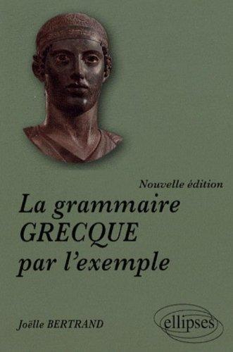 Grammaire Grecque par l'Exemple Nouvelle Edition