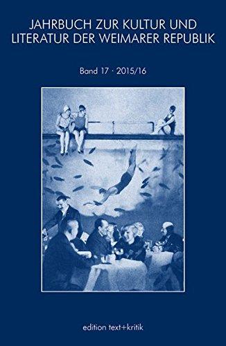 JAHRBUCH ZUR KULTUR UND LITERATUR DER WEIMARER REPUBLIK: 2015/2016
